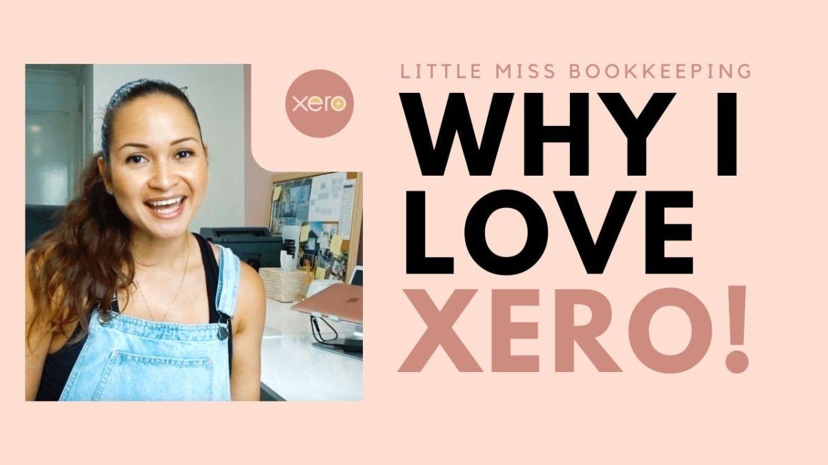 Reasons why I LOVE Xero!